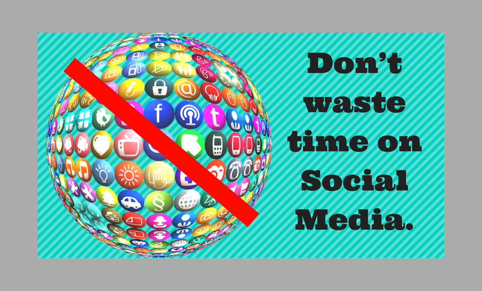 dont-waste-time-on-social-media